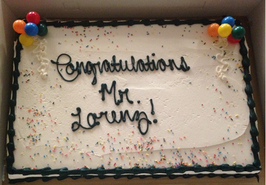 Teachers celebrated with a morning cake for Mr. Lorenz Wednesday.