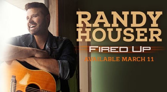 Let's Get Fired Up for Randy Houser